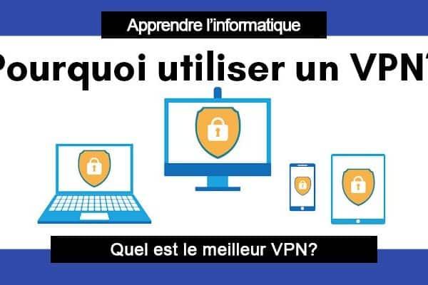 Pourquoi choisir un VPN ?